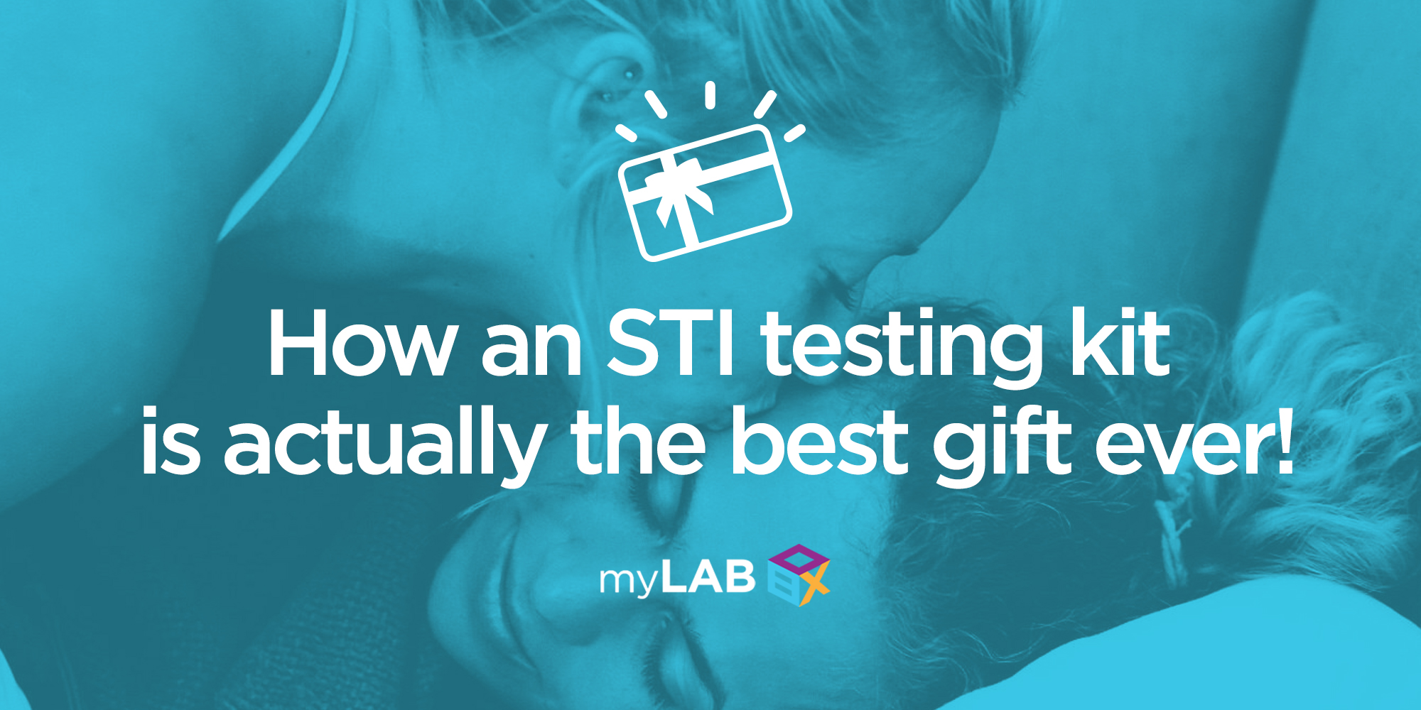 How an STI testing kit is actually the best gift ever