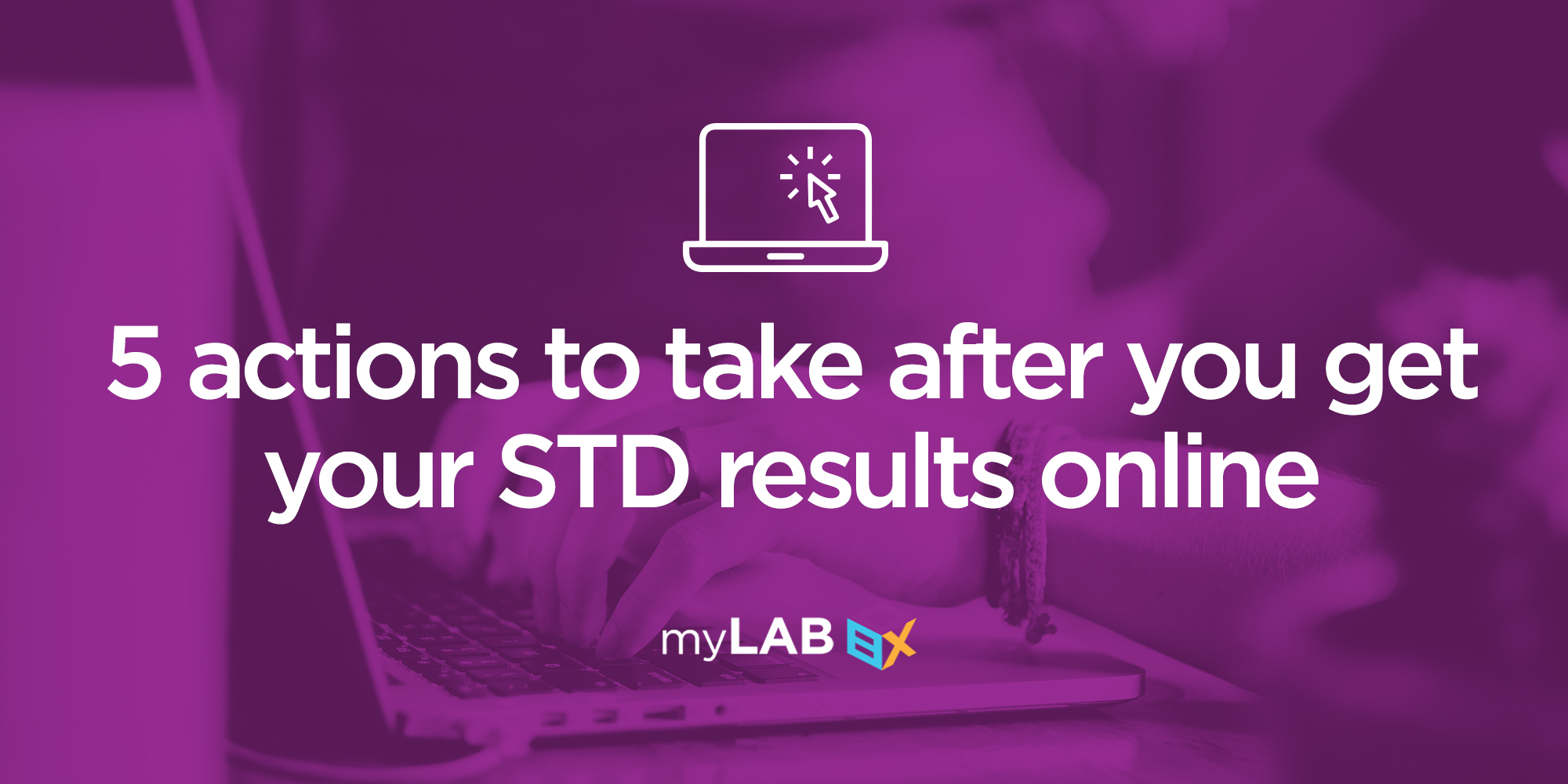 5 Actions to Take After You Get Your STD Results Online