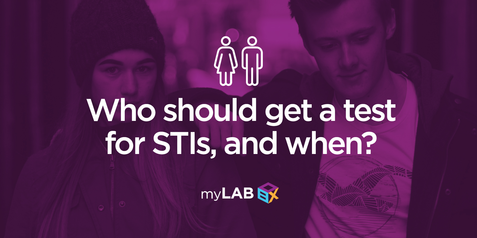 Who Should Get a Test For STIs, and When?