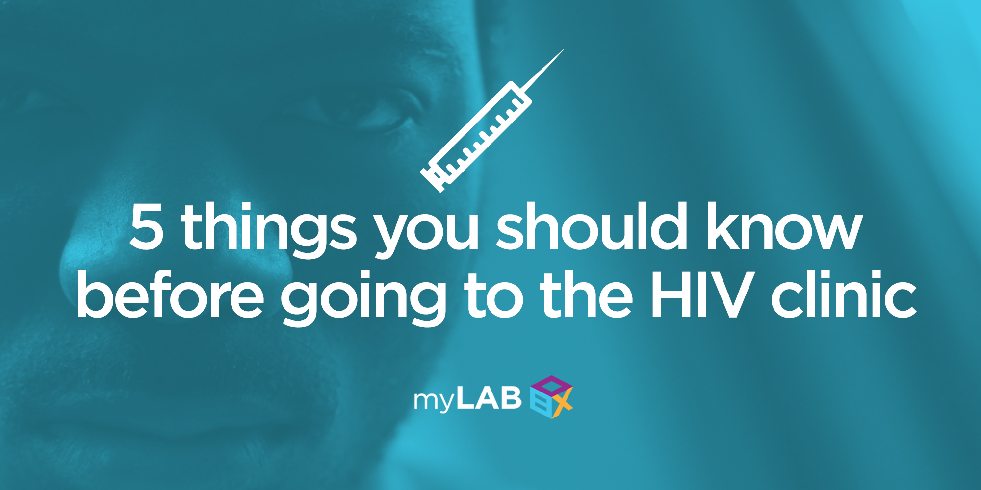 5 things you should know before going to the HIV clinic