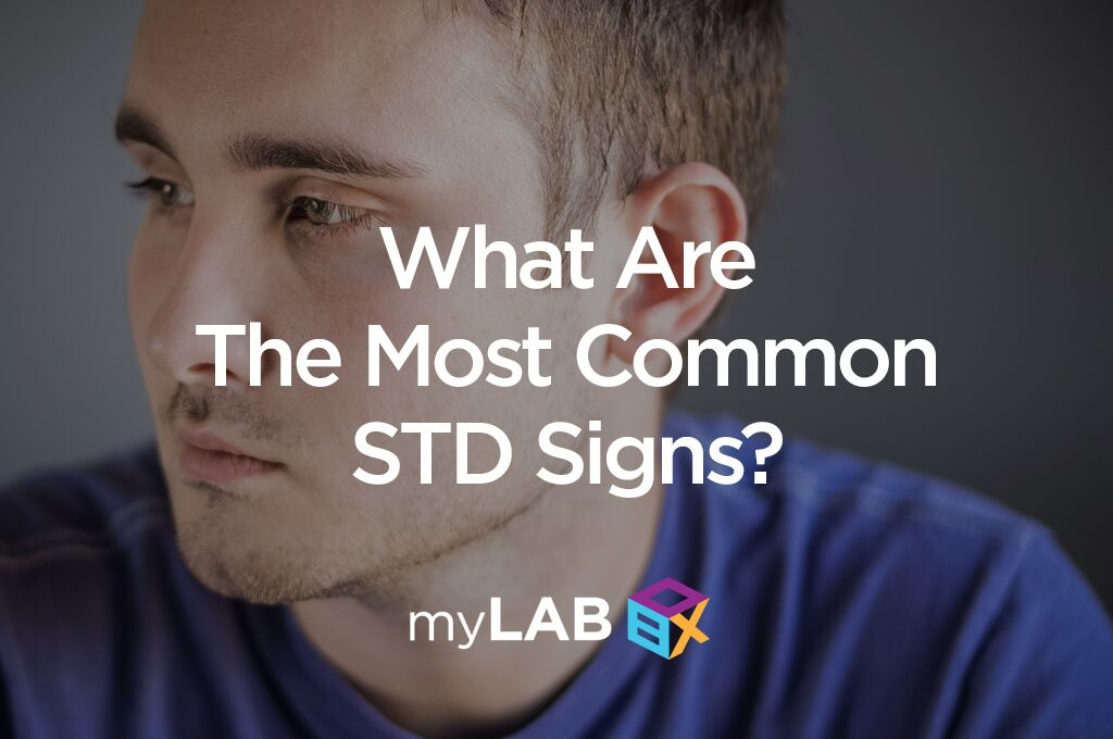 What Are The Most Common STD Signs