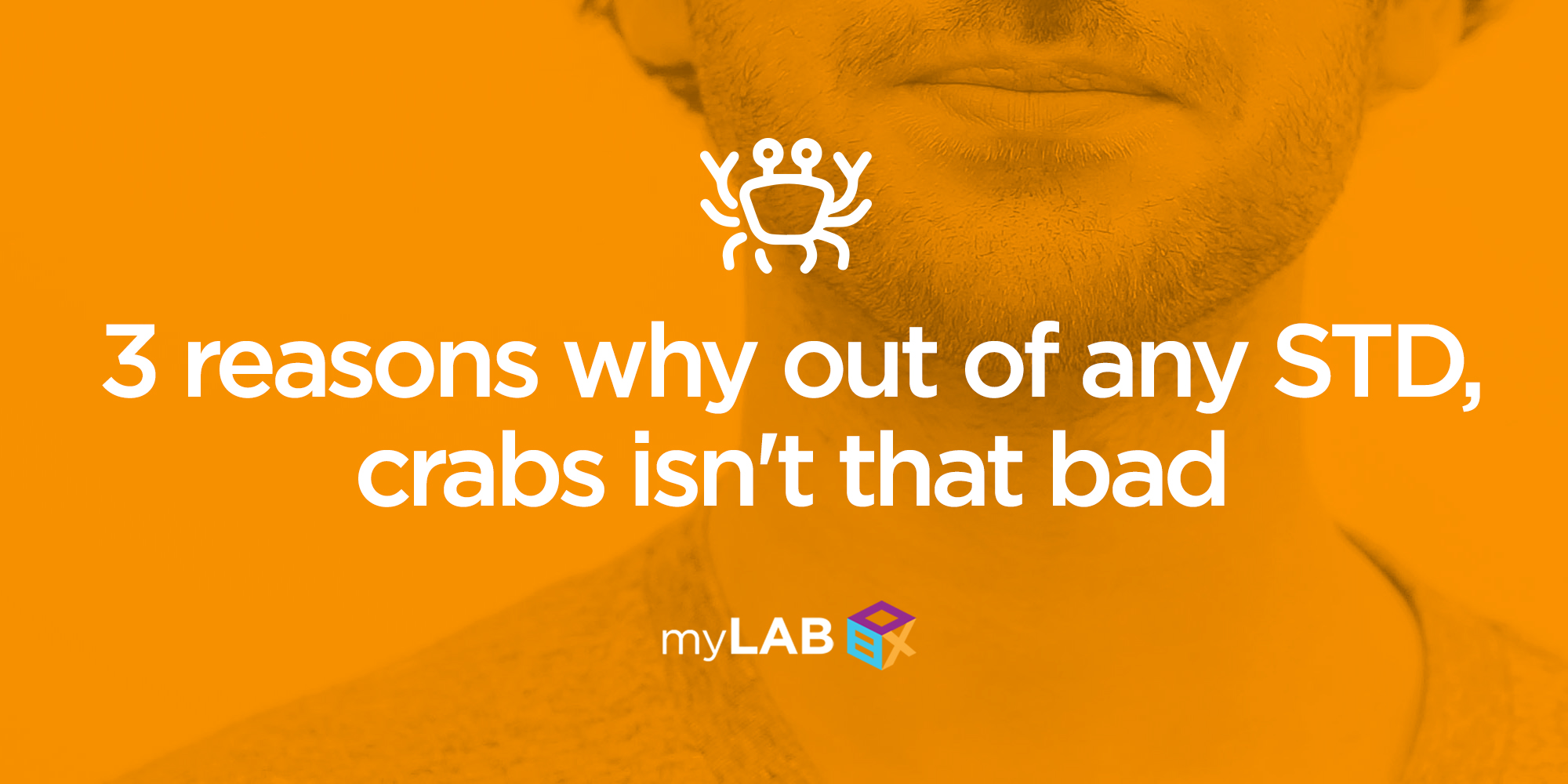 3 reasons why out of any STD, crabs isn't that bad