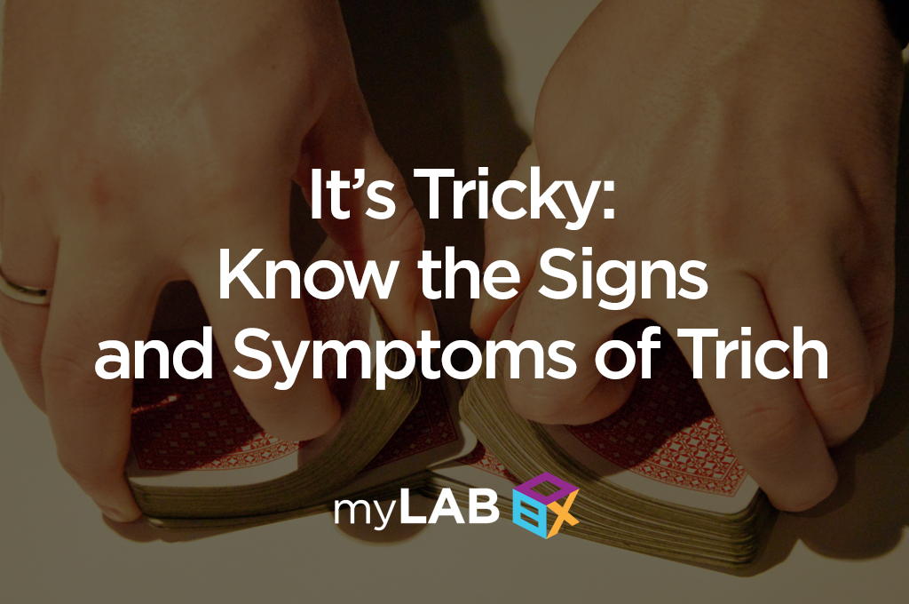 Signs and Symptoms of Trich