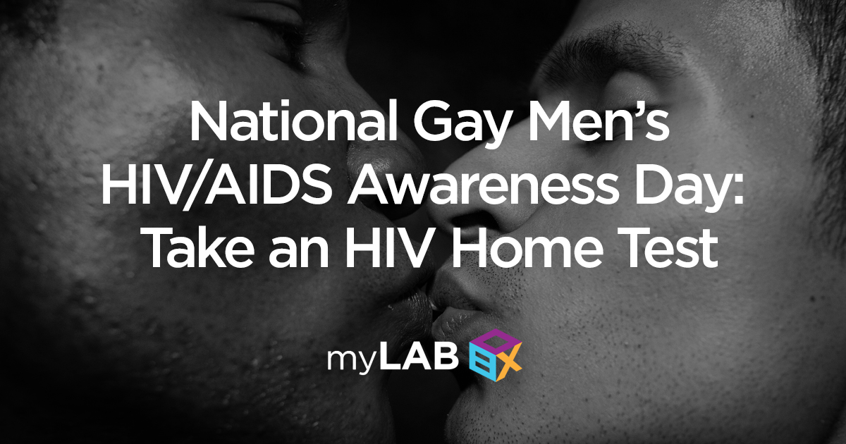 National Gay Men's HIV/AIDS Awareness Day: Take an HIV Home Test