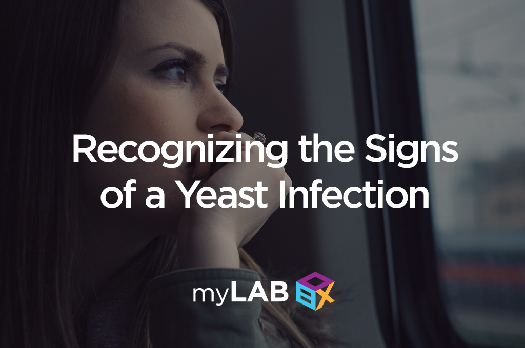 Recognizing the Signs of a Yeast Infection