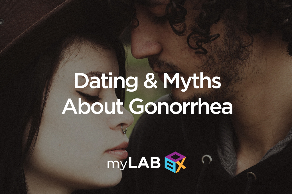 Dating & Myths About Gonorrhea