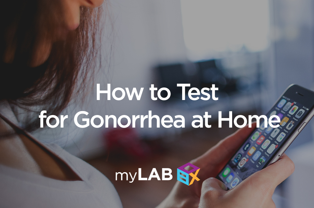 How to Test for Gonorrhea at Home
