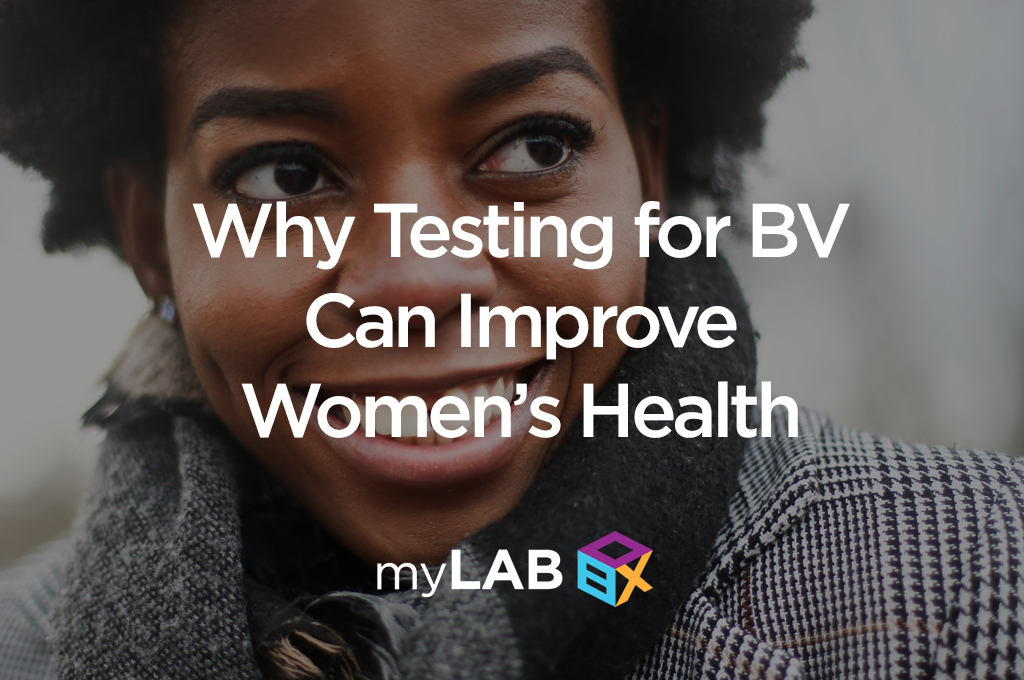 Why Testing for BV Can Improve Women's Health