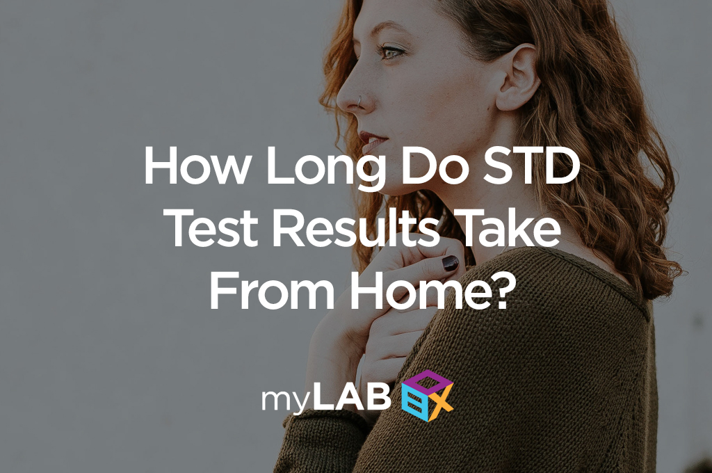 How Long Do STD Test Results Take From Home?