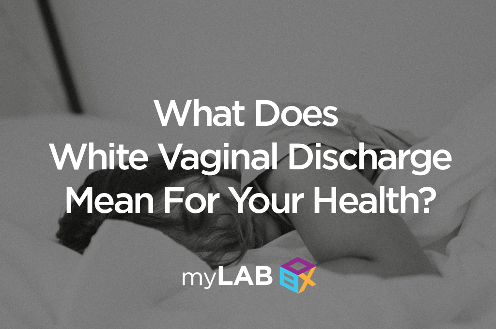 What Does White Vaginal Discharge Mean For Your Health?