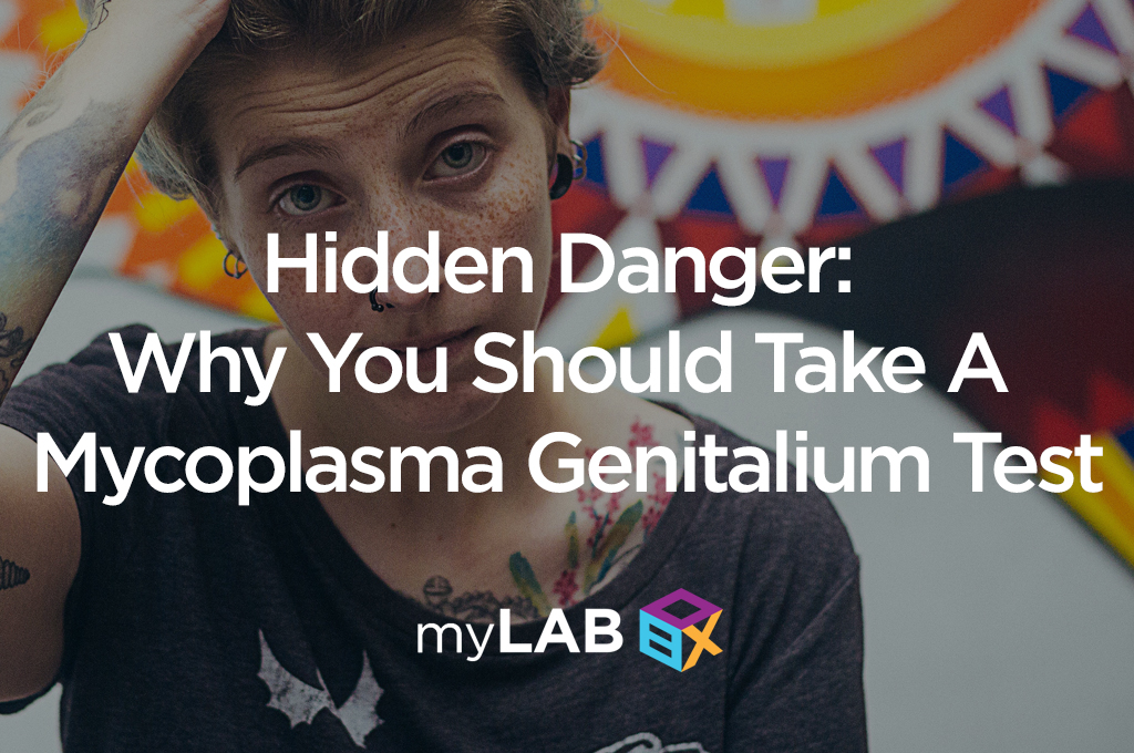 Hidden Danger: Why You Should Take A Mycoplasma Genitalium Test