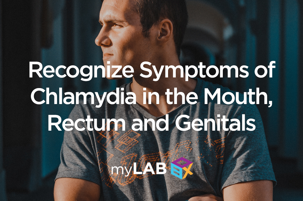 Recognize Symptoms of Chlamydia in the Mouth, Rectum and Genitals