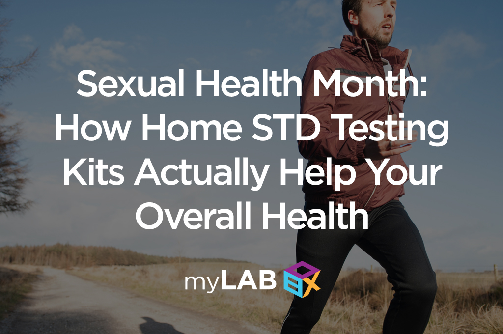Sexual Health Month: How Home STD Testing Kits Actually Help Your Overall Health